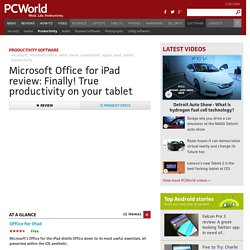 Microsoft Office for iPad review: Finally! True productivity on your tablet