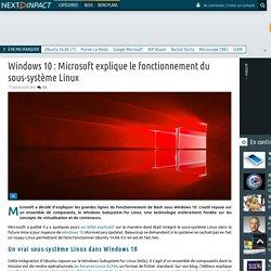 Windows 10 : Microsoft explique le fonctionnement du sous-système Linux