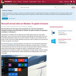 Microsoft zet tool online om Windows 10-update te forceren - Computer