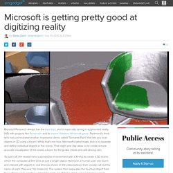 Microsoft is getting pretty good at digitizing reality