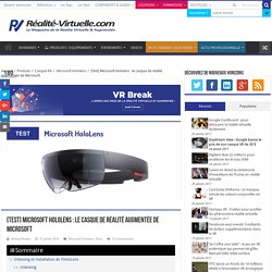 Microsoft Hololens - Test du casque de réalité augmentée