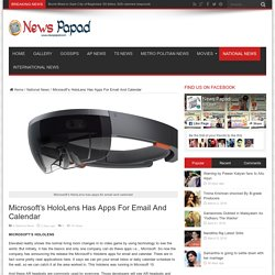 Microsoft's HoloLens Has Apps For Email And Calendar - News Papad