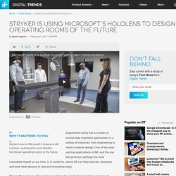 Stryker is Using Microsoft HoloLens to Design Better Operating Rooms