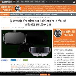 Microsoft s'exprime sur HoloLens et la réalité virtuelle sur Xbox One