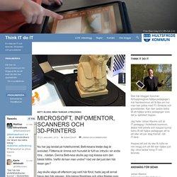 Microsoft, Infomentor, Scanners och 3D-printers
