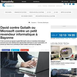 David contre Goliath ou Microsoft contre un petit revendeur informatique à Bayonne - France 3 Aquitaine