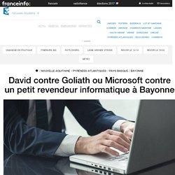 David contre Goliath ou Microsoft contre un petit revendeur informatique à Bayonne - France 3 Nouvelle-Aquitaine