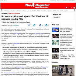 No escape: Microsoft injects 'Get Windows 10' nagware into biz PCs