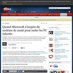 Quand Microsoft s'inspire du système de santé pour isoler les PC infectés