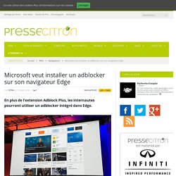 Microsoft veut installer un adblocker sur son navigateur Edge