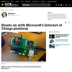 Hands on with Microsoft's Internet of Things platform