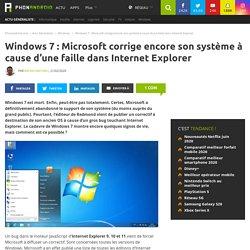 Windows 7 : Microsoft corrige encore son système à cause d'une faille dans Internet Explorer