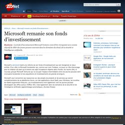 Microsoft remanie son fonds d'investissement - ZDNet