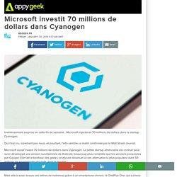 30/01/15 Microsoft investit 70 millions de dollars dans Cyanogen