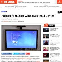 Microsoft kills off Windows Media Center