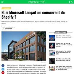 Et si Microsoft lançait un concurrent de Shopify ?