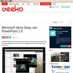 Microsoft lance Sway, son PowerPoint 2.0