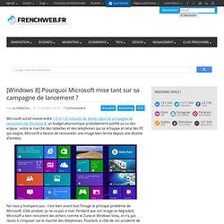 [Windows 8] Pourquoi Microsoft mise tant sur sa campagne de lancement ?