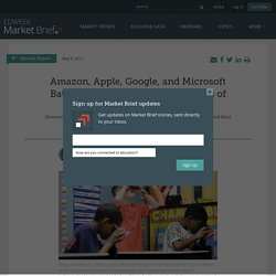 Amazon, Apple, Google, and Microsoft Battle for K-12 Market, and Loyalties of Educators - Market Brief