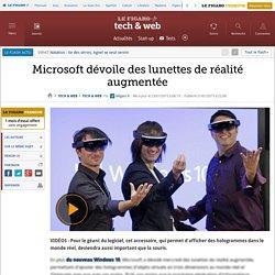 Microsoft dévoile des lunettes de réalité augmentée