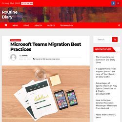 Microsoft Teams Migration Best Practices – Routine Diary