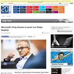 Cinq choses à savoir sur Satya Nadella, le nouveau patron de Microsoft