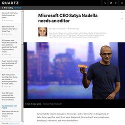Microsoft CEO Satya Nadella needs an editor