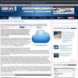 Les clouds d'Amazon et Microsoft à nouveau perturbés