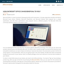 How Microsoft Office can be beneficial to you?