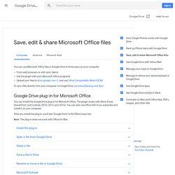 Save, edit & share Microsoft Office files - Computer - Google Drive Help