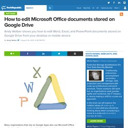 How to edit Microsoft Office documents stored on Google Drive