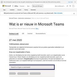 Wat is er nieuw in Microsoft Teams - Office-ondersteuning