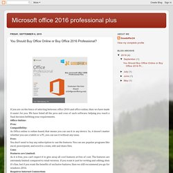 Microsoft office 2016 professional plus : You Should Buy Office Online or Buy Office 2016 Professional?