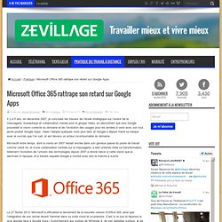 Microsoft Office 365 va-t'il devenir le leader des suites collaboratives ?