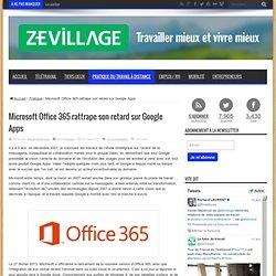 Microsoft Office 365 va-t'il devenir le leader des suites collaboratives ?