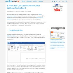 6 Ways You Can Use Microsoft Office Without Paying For It