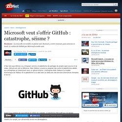 Microsoft veut s'offrir GitHub : catastrophe, séisme