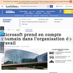 Microsoft prend en compte l'humain dans l'organisation du travail