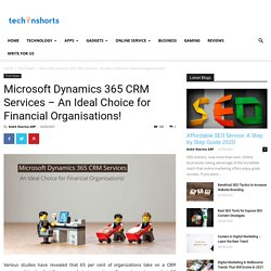 Microsoft Dynamics 365 CRM Services - An Ideal Choice for Financial Organisations!