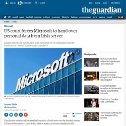 US court forces Microsoft to hand over personal data from Irish server