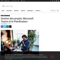 Gestion des projets: Microsoft Teams et le Planificateur