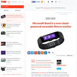 Microsoft Band is a new cloud-powered wearable fitness tracker