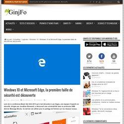 Windows 10 et Microsoft Edge, la première faille de sécurité est découverte