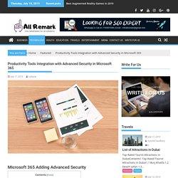 Microsoft 365 Adding Advanced Security Productivity Tools