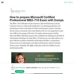 How to prepare Microsoft Certified Professional MB2–718 Exam with Dumps