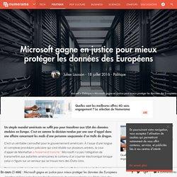 Microsoft gagne en justice pour mieux protéger les données des Européens