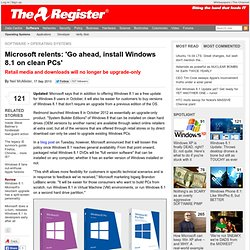 Microsoft relents: 'Go ahead, install Windows 8.1 on clean PCs'