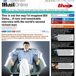 Microsoft's Bill Gates: A rare and remarkable interview with the world's second richest man | Mail Online (Build 20110413222027)