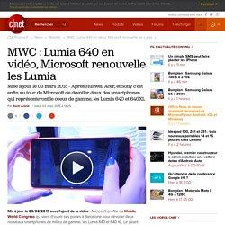 MWC : Lumia 640 en vidéo, Microsoft renouvelle les Lumia