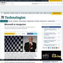 Microsoft se réorganise